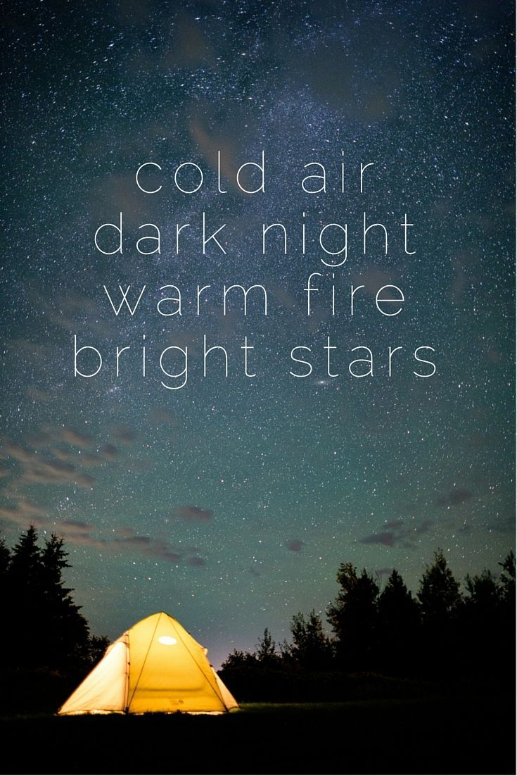 "Quotes Night Cold Air Dark Night Warm Fire Bright Stars.""  Travel Quotes We"